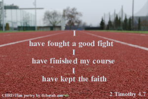 I Will Finish Well ~ CHRISTian poetry by deborah ann