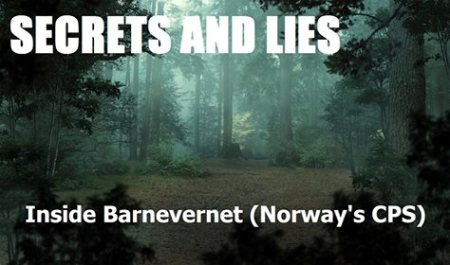 Secrets and Lies,Inside Barnevernet (Norway's CPS)
