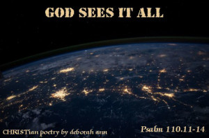 God See's it All ~ CHRISTian poetry by deborah ann