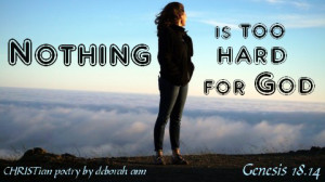 Nothing is Too Hard ~ CHRISTian poetry by deborah ann